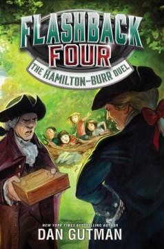 The Hamilton-Burr Duel / Dan Gutman