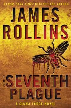 The seventh plague : a Sigma Force novel