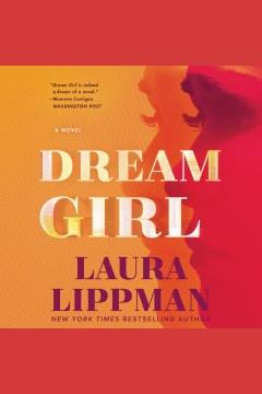Dream girl [electronic resource] / Laura Lippman