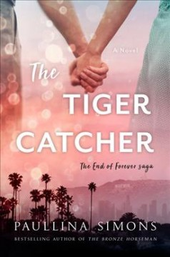 The tiger catcher : a novel / Paullina Simons.