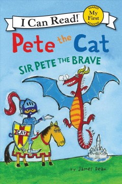 Pete the cat : Sir Pete the Brave