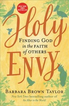 Holy envy : finding God in the faith of others / Barbara Brown Taylor.
