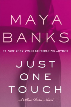 Just one touch Maya Banks.