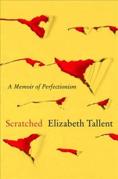 Scratched : a memoir of perfectionism