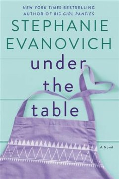 Under the table : a novel / Stephanie Evanovich.