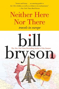 Neither here nor there : travels in europe Bill Bryson.