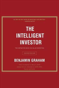 The intelligent investor [electronic resource] / Benjamin Graham ; updated with new commentary by Jason Zweig.