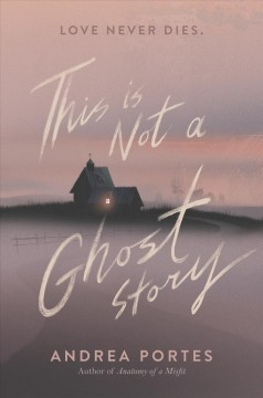 This is not a ghost story Andrea Portes