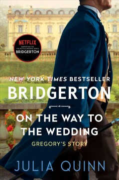 On the way to the wedding Bridgerton Series, Book 8 / Julia Quinn