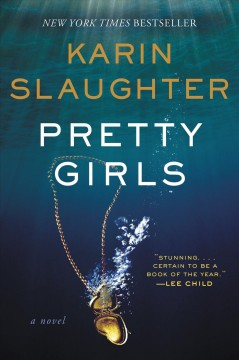 Pretty girls : a novel Karin Slaughter.
