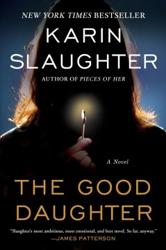 The good daughter : a novel Karin Slaughter.