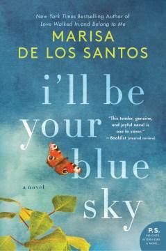 I'll be your blue sky Marisa de los Santos.