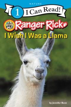 Ranger Rick : I Wish I Was a Llama