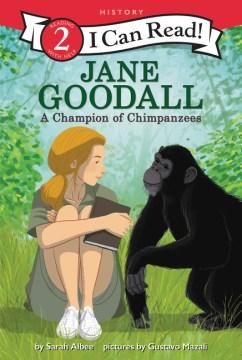 Jane Goodall : A Champion of Chimpanzees