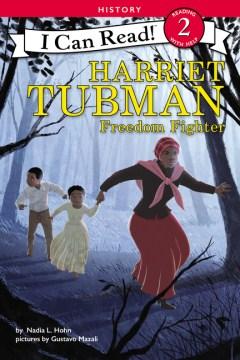 Harriet Tubman : Freedom Fighter