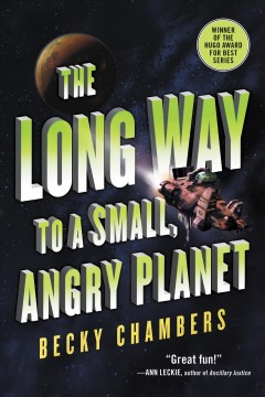 The long way to a small, angry planet Becky Chambers.