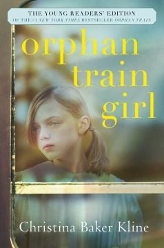 Orphan train girl Christina Baker Kline & Sarah Thompson.