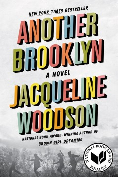 Another Brooklyn : a novel Jacqueline Woodson.