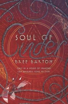 Soul of Cinder / Bree Barton.