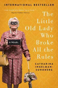 The little old lady who broke all the rules : a novel