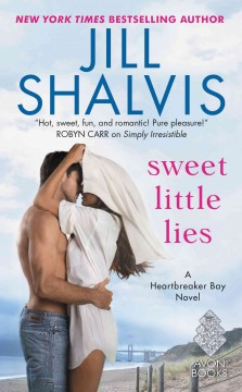 Sweet little lies : a Heartbreaker Bay novel Jill Shalvis.