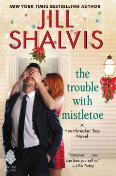The Trouble with Mistletoe Jill Shalvis.
