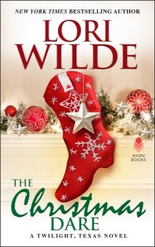 The Christmas dare / Lori Wilde.