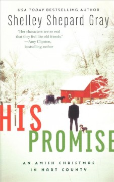His promise : an Amish Christmas in Hart County / Shelley Shepard Gray.