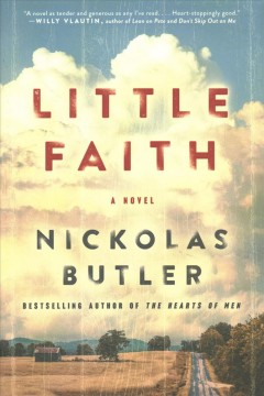 Little faith : a novel / Nickolas Butler.