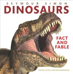 Dinosaurs : Fact and Fable