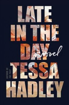 Late in the day : a novel