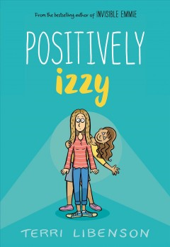 Positively Izzy Terri Libenson.