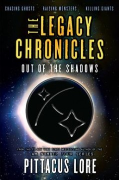 The Legacy Chronicles. Out of the shadows / Pittacus Lore.