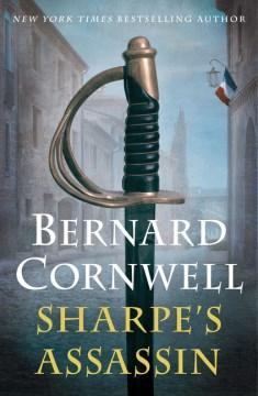 Sharpe's Assassin : Richard Sharpe and the Occupation of Paris, 1815