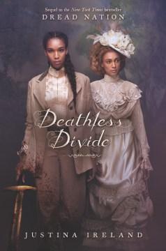 Deathless divide Justina Ireland.