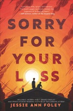 Sorry for your loss/ Jessie Ann Foley.
