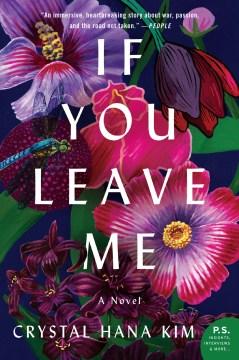 If you leave me : a novel Crystal Hana Kim.