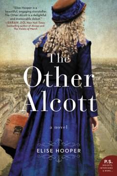The other Alcott : a novel Elise Hooper.