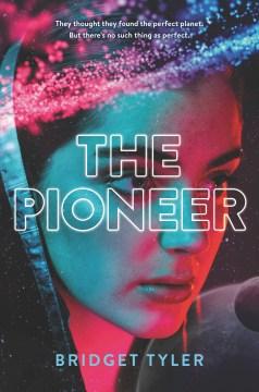 The pioneer BRIDGET TYLER