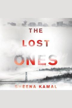 The lost ones [electronic resource] : A Novel / Sheena Kamal