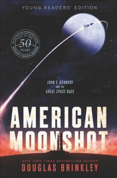 American Moonshot Young Readers' Edition : John F. Kennedy and the Great Space Race