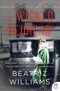 The wicked redhead : a wicked city novel / Beatriz Williams.