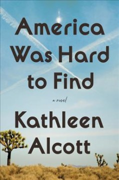 America was hard to find : a novel