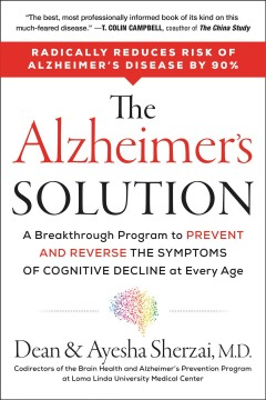 The alzheimer's solution. A Breakthrough Program to Prevent and Reverse the Symptoms of Cognitive Decline at Every Age Dean Sherzai and Ayesha Sherzai.