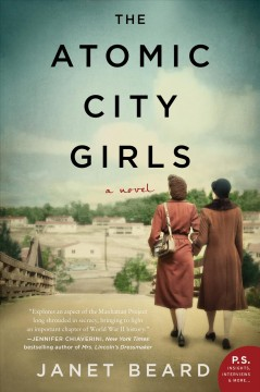 The Atomic City Girls a novel / Janet Beard.