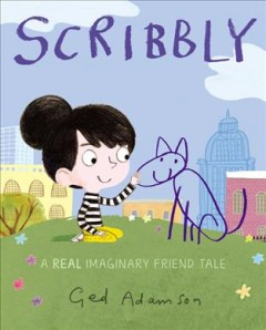 Scribbly : A Real Imaginary Friend Tale