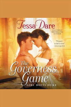 The Governess Game : Girl Meets Duke [electronic resource] / Tessa Dare.