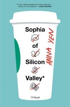 Sophia of Silicon Valley : a novel