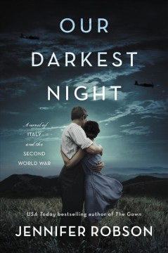 Our darkest night a novel of Italy and the Second World War / Jennifer Robson