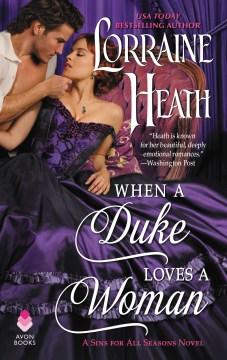 When a duke loves a woman Lorraine Heath